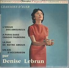 45 TOURS 4 TITRES / DENISE LEBRUN   L ORGUE DES AMOUREUX