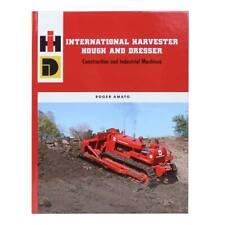 International Harvester Hough and Dresser Hardbound Book by Roger Amato