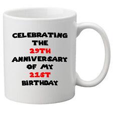 Celebrating The 29th Anniversary of my 21st Birthday Mug, Gift for 50th Birthday