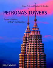 Petronas Towers: The Architecture of High Construction, Crosbie, Michael J., Pel