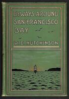 1915 Byways Around San Francisco Bay Pictorial Binding California Travel