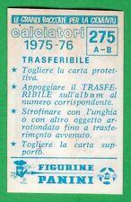 TRASFERIBILE CALCIATORI PANINI 1975/76 - NUOVO/NEW N.275 TORINO/VERONA