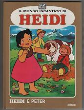 il mondo incantato di HEIDI dalla TV vol.2 HEIDI E PETER editrice edierre 1977 n