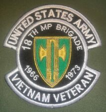 US ARMY 18TH MP BRIGADE 1966-1973 VIETNAM VETERAN PATCH NEW (B481)
