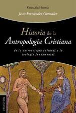HISTORIA DE LA ANTROPOLOGFA CRISTIANA / HISTORY OF CHRISTIAN ANTHROPOLOGY