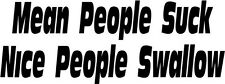 """Mean People Suck Funny Decal Sticker Car Truck Window- 6"""" Wide White Color"""