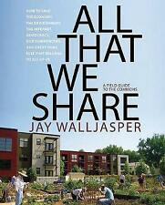 All That We Share: How to Save the Economy, the Environment, the Internet, Democ