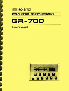 Roland GR-700 Guitar Synthesizer OWNER'S MANUAL