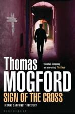 Sign of the Cross: A Spike Sanguinetti Mystery by Thomas Mogford (Paperback,...