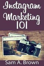 Social Media Marketing: Instagram Marketing 101 : Unleash the Power of...