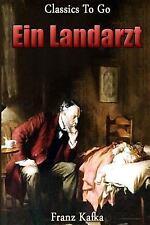Classics to Go: Ein Landarzt : Neubearbeitung der Ungekürzten Originalfassung...