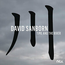 Time and the River - David Sanborn (CD, 2015, OKeh Records) - FREE SHIPPING