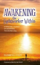 Awakening the Lightworker Within : A Personal Journey of Answering the Sacred Ca