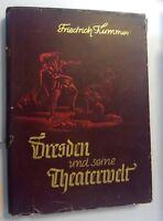 Dresden und seine Theaterwelt ~Friedrich Kummer 1938 /Chronik