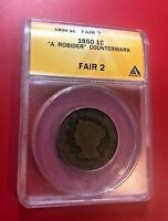 "1850 LARGE CENT ANACS FAIR 2 WITH COUNTERMARK ""A.ROBIDER"""