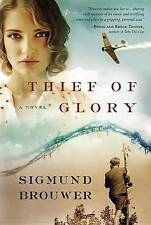 Good, Thief of Glory: A Novel (Fictionchristianhistorical), Sigmund Brouwer, Boo