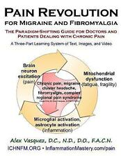 Pain Revolution for Migraine and Fibromyalgia: The Paradigm-Shifting Guide for D
