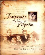 Footprints of a Pilgrim: The Life and Loves of Ruth Bell Graham by Ruth Bell Gra