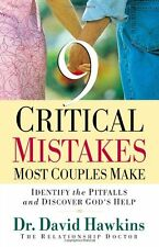 Nine Critical Mistakes Most Couples Make: Identify