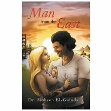 Man from the East by Mohsen El-Guindy (2013, Hardcover)