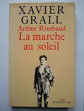 "Xavier GRALL "" Arthur RIMBAUD, la marche au soleil / La Rimb "" E.O. 1980"