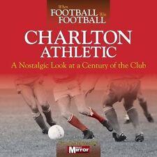 When Football Was Football: Charlton Athletic,Michael Walsh,New Book mon00001227