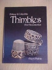 1986 Book, ANTIQUE & COLLECTIBLE THIMBLES AND ACCESSORIES by Mathis ID