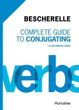 Bescherelle Complete Guide to Conjugating: 12 000