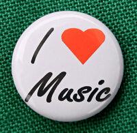 "I LOVE MUSIC - Novelty Button Pinback Badge 1"" Band Rock"