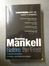 * BEFORE THE FROST by HENNING MANKELL * UK POST £3.25* P/B* PROOF COPY*