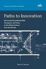 Paths to Innovation: Discovering Recombinant DNA, Oncogenes, and Prions, in One