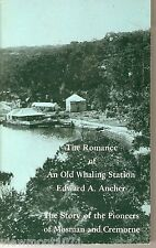 Romance of an old whaling station Pioneers of Mosman Cremorne Ancher Historical