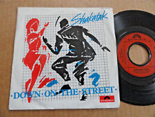 "DISQUE 45T DE SHAKATAK  "" DOWN ON THE STREET """
