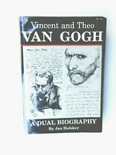 Vincent and Theo Van Gogh : A Dual Biography by Johann Van Gogh and Jan...