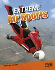 New listing Sports to the Extreme Ser.: Extreme Air Sports by Erin K. Butler (2017,...