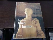 IL MIO PRIMO LIBRO DI LATINO SCOLASTICA USATA TANTUCCI / RIMONDI POSEIDONIA 1988