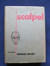 SCALPEL - SIGNED by HORACE MCCOY First Edition in Dust Jacket