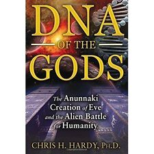 DNA of the Gods: The Anunnaki Creation of Eve and the Alien Battle for...