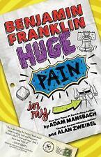 Benjamin Franklin: Benjamin Franklin: Huge Pain in My... by Alan Zweibel and...
