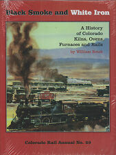 ~~~BLACK SMOKE and WHITE IRON~Colorado Rail Annual No. 29~New Copy~~~