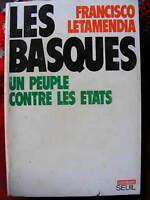 Francisco Letamendia Les Basques Un peuple contre les Etats Combats Le Seuil 77