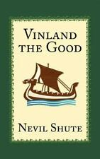 Vinland the Good: By Nevil Shute
