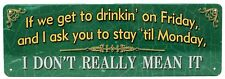 """Rivers Edge Products Tin Sign If We Get to Drinkin, Size 10.5"""" x 3.5"""", mfg 1414"""