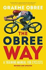 The Obree Way: A Training Manual for Cyclists by Graeme Obree