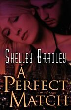 A PERFECT MATCH by Shelley Bradley EROTIC CONTEMPORARY ROMANCE