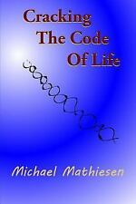 Cracking the Code of Life : Finding Your Best Algorithm by Michael Mathiesen...