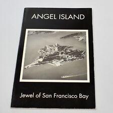 Angel Island Jewel of San Francisco Bay Francis J Clauss Softcover 1991