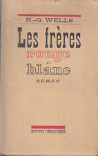 C1 Angleterre H G WELLS Les FRERES ROUGE ET BLANC 1938 Epuise THE BROTHERS