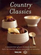 Country Classics: Collection of 500 Classic Recipes Country Women's Association