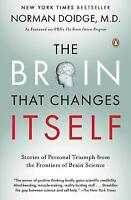 The Brain That Changes Itself : Stories of Personal Triumph from the...